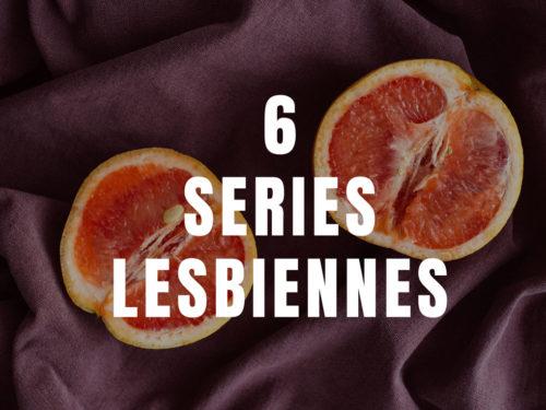 6 series lesbiennes à voir absolument