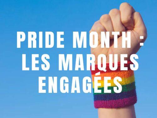 Pride Month 2019 : 4 marques (vraiment) engagées