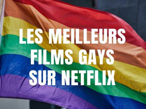 Top 4 des meilleurs films gays sur Netflix