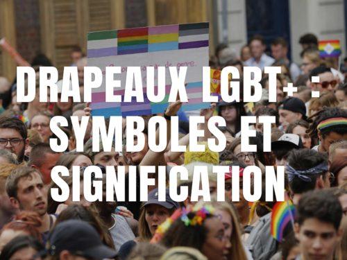 Drapeaux LGBT+ : symboles et signification